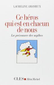 Ce héros qui sommeille en nous… Laureline Amanieux